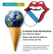 Cartaz palestra O galego pode ser mundial por Valentim Fagim